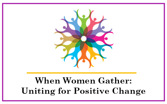 Conference logo - When Women Gather: Uniting for Positive Change